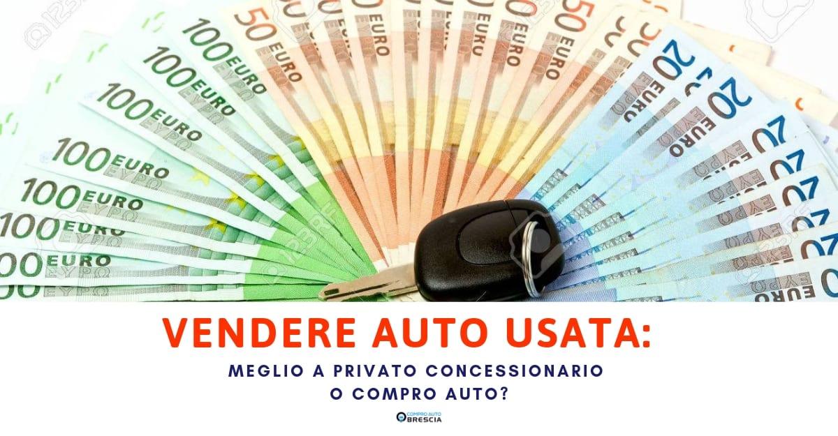 Come vendere un auto usata a Brescia - Compro auto Brescia